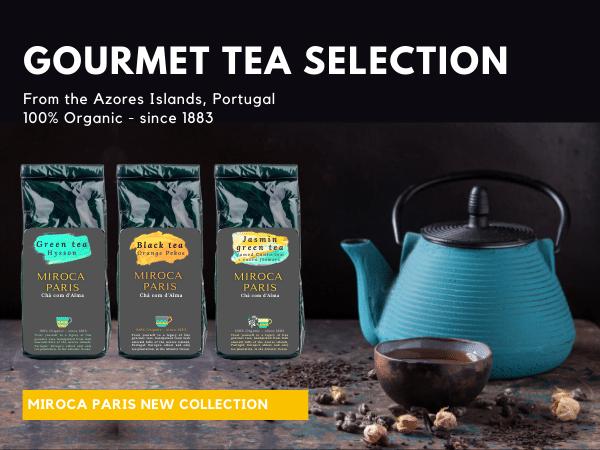 Gourment tea Miroca Paris Portugal Azores